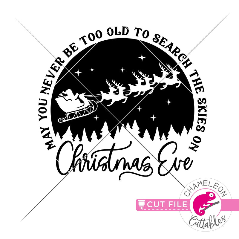 May you never be too old to search the Skies on Christmas Eve solid round svg png dxf eps jpeg SVG DXF PNG Cutting File