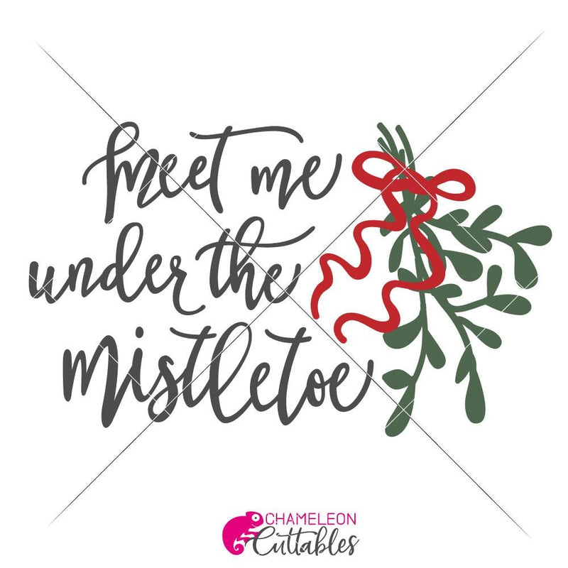 Meet Me Under The Mistletoe Svg Png Dxf Eps Svg Dxf Png Cutting File