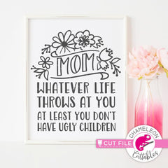 Mom - whatever life throws at you svg png dxf eps SVG DXF PNG Cutting File
