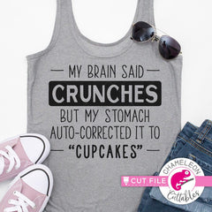My brain said crunches funny svg png dxf eps SVG DXF PNG Cutting File