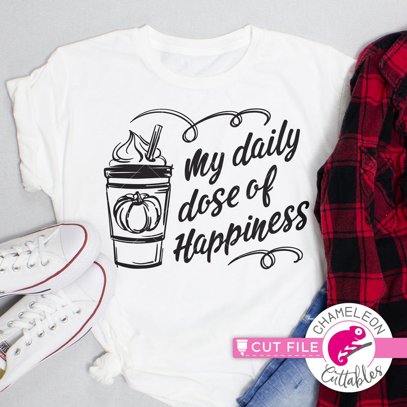 My daily dose of happiness pumpkin spice latte svg png dxf eps jpeg SVG DXF PNG Cutting File