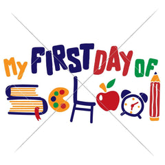 My First Day Of School Multi Color Svg Png Dxf Eps Svg Dxf Png Cutting File