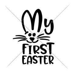 My First Easter Svg Png Dxf Eps Svg Dxf Png Cutting File