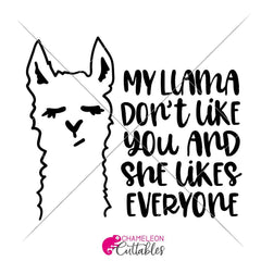 My Llama Dont Like You Svg Png Dxf Eps Svg Dxf Png Cutting File