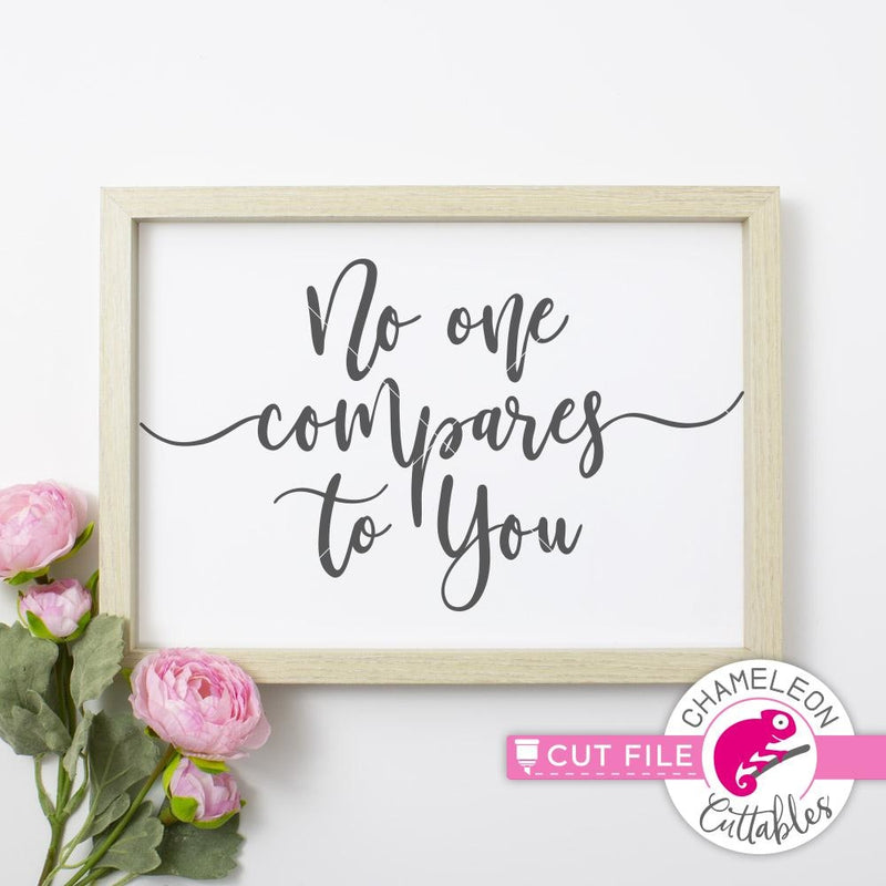 No one compares to you svg png dxf eps SVG DXF PNG Cutting File