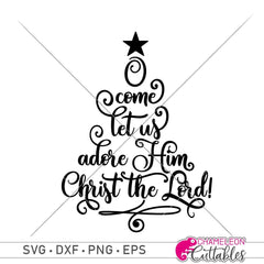 O Come Let Us Adore Him Christmas Tree Svg Png Dxf Eps Svg Dxf Png Cutting File