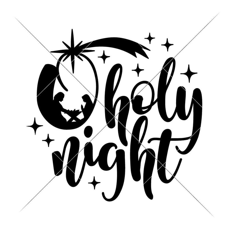 O Holy Night With Nativity Scene Svg Png Dxf Eps Svg Dxf Png Cutting File
