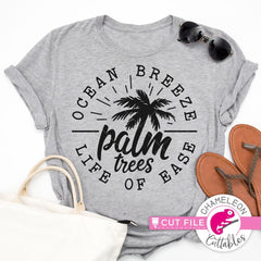 Ocean Breeze Palm Trees Life of Ease svg png dxf eps SVG DXF PNG Cutting File