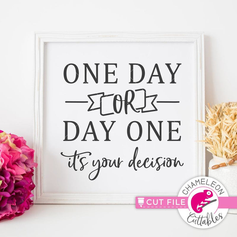 One Day or Day One svg png dxf eps SVG DXF PNG Cutting File