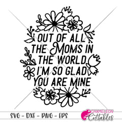 Out of all the Moms in the World svg png dxf eps SVG DXF PNG Cutting File
