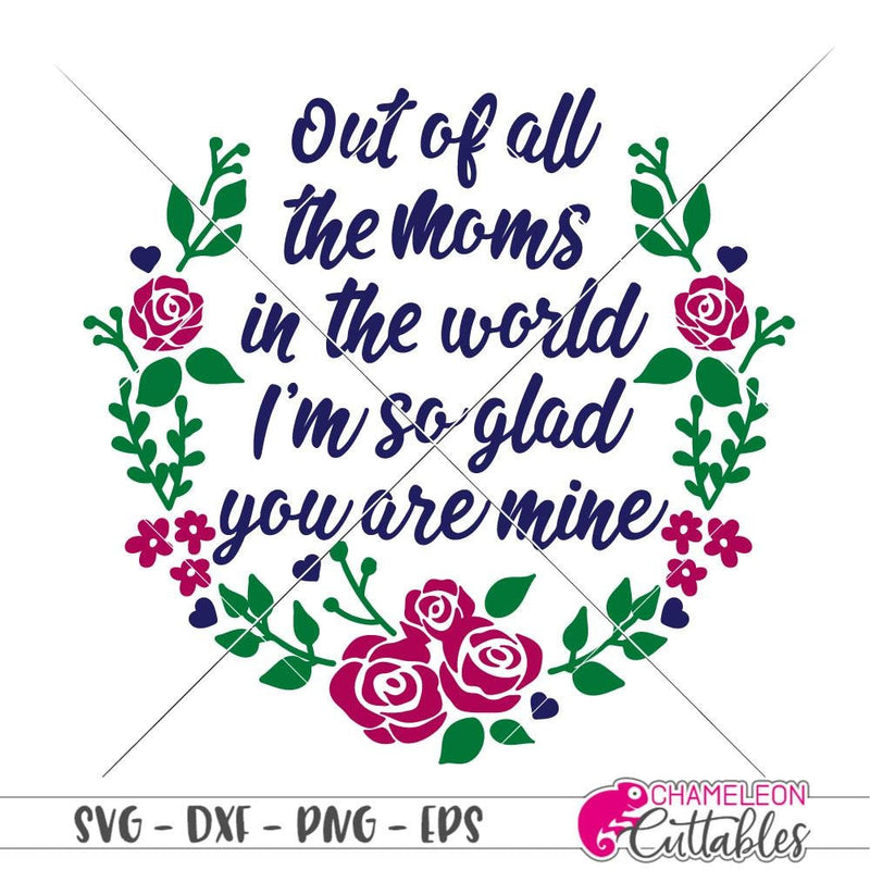 Out of all the Moms round svg png dxf eps SVG DXF PNG Cutting File