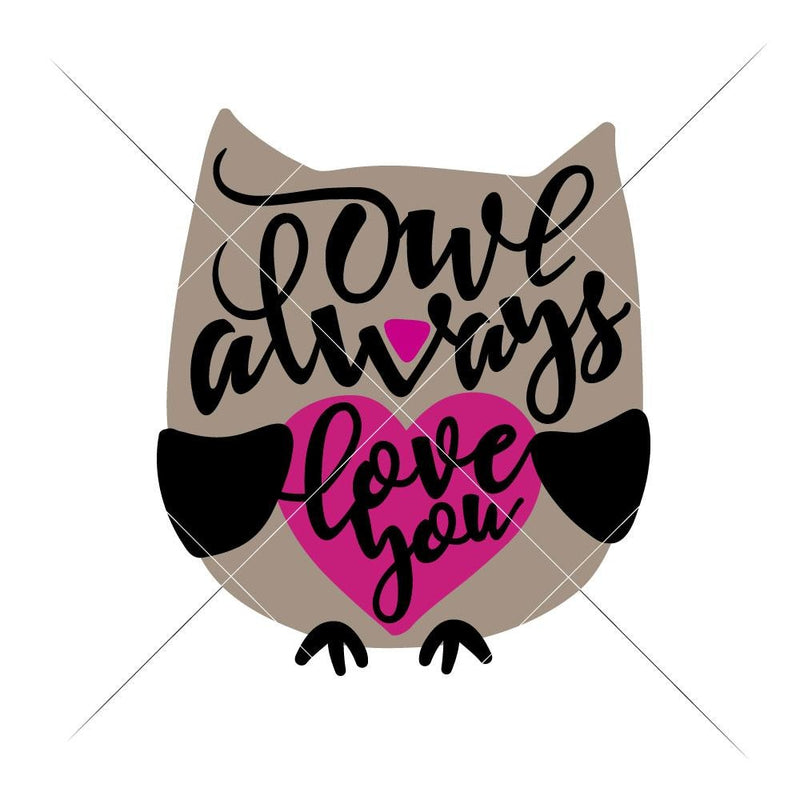 Owl Always Love You Svg Png Dxf Eps Svg Dxf Png Cutting File