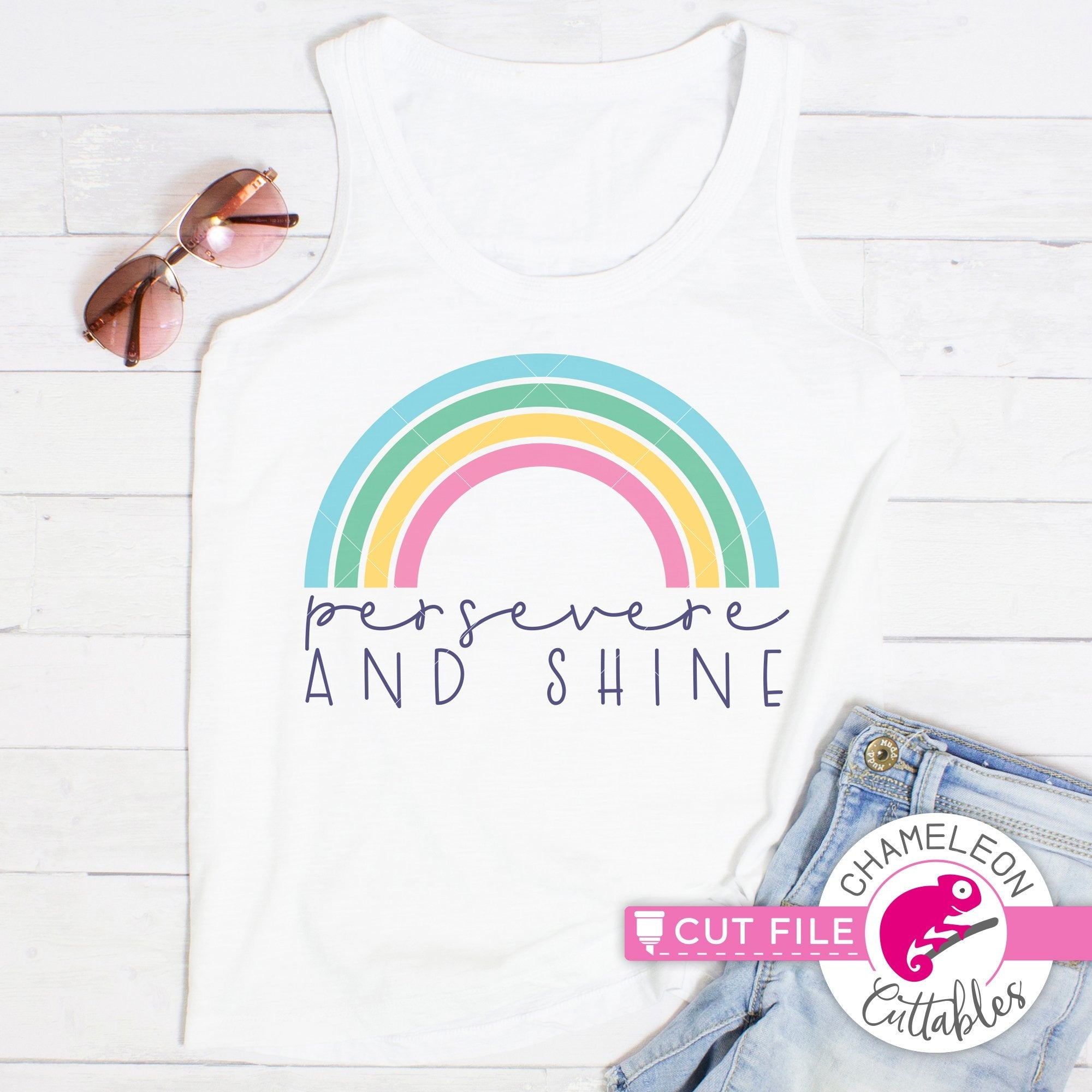 Persevere And Shine Rainbow Svg Png Dxf Eps Jpeg Chameleon Cuttables Llc