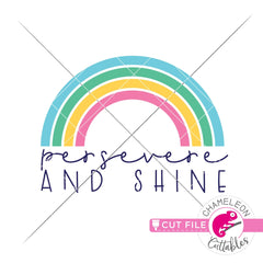 Persevere and Shine Rainbow svg png dxf eps jpeg SVG DXF PNG Cutting File