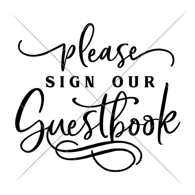 Please Sign Our Guestbook Wedding Sign Svg Png Dxf Eps Svg Dxf Png Cutting File