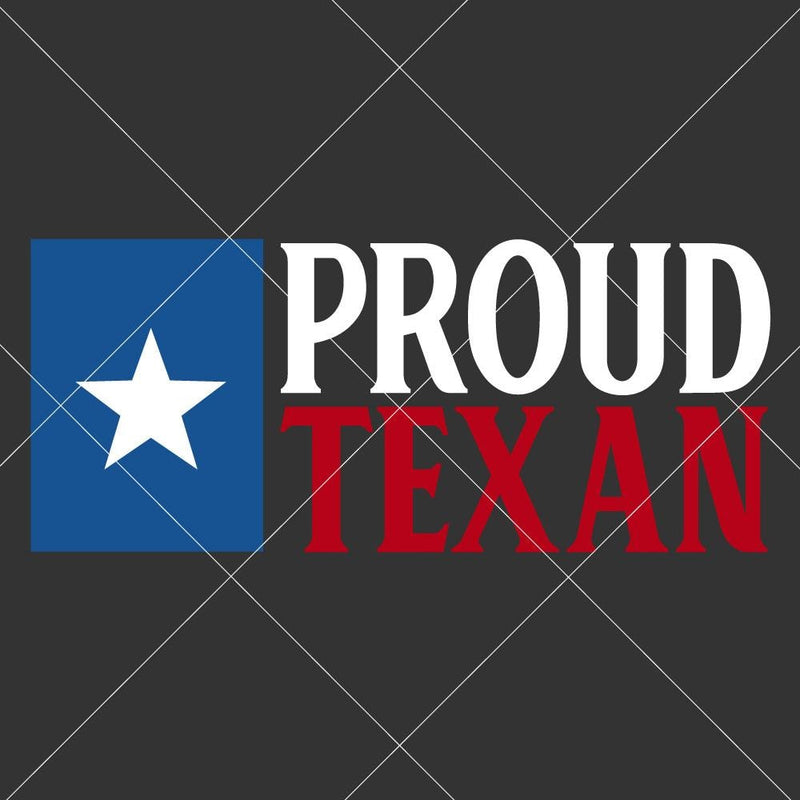 Proud Texan Svg Png Dxf Eps Svg Dxf Png Cutting File