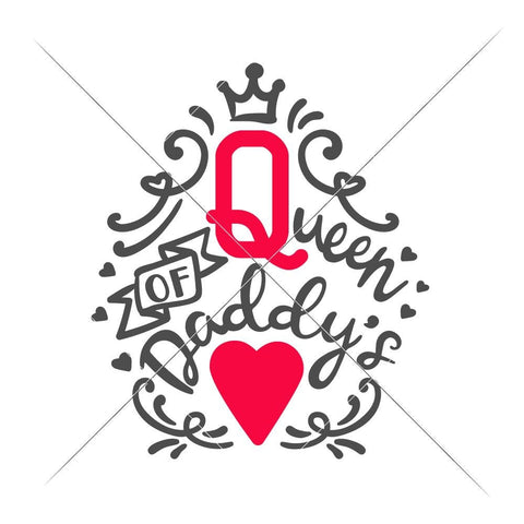 Queen of Daddy's Heart svg png dxf eps