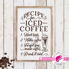 Recipe for iced coffee funny svg png dxf eps SVG DXF PNG Cutting File