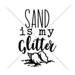 Sand Is My Glitter Beach Summer Svg Png Dxf Eps Svg Dxf Png Cutting File