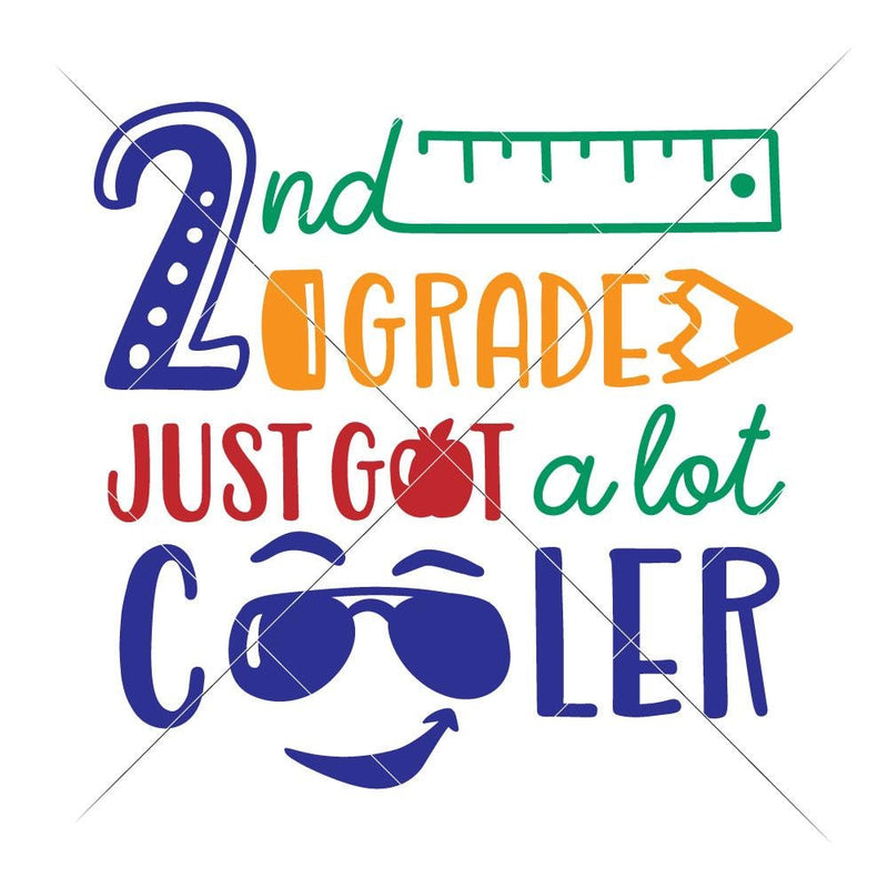 Second Grade Just Got A Lot Cooler Svg Png Dxf Eps Svg Dxf Png Cutting File