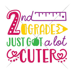 Second Grade Just Got A Lot Cuter Svg Png Dxf Eps Svg Dxf Png Cutting File