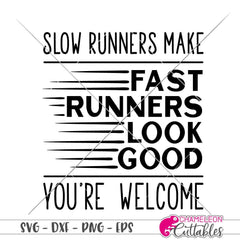 Slow Runners make fast Runners look good svg png dxf eps SVG DXF PNG Cutting File