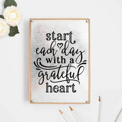 Start Each Day With A Grateful Heart Svg Png Dxf Eps Svg Dxf Png Cutting File