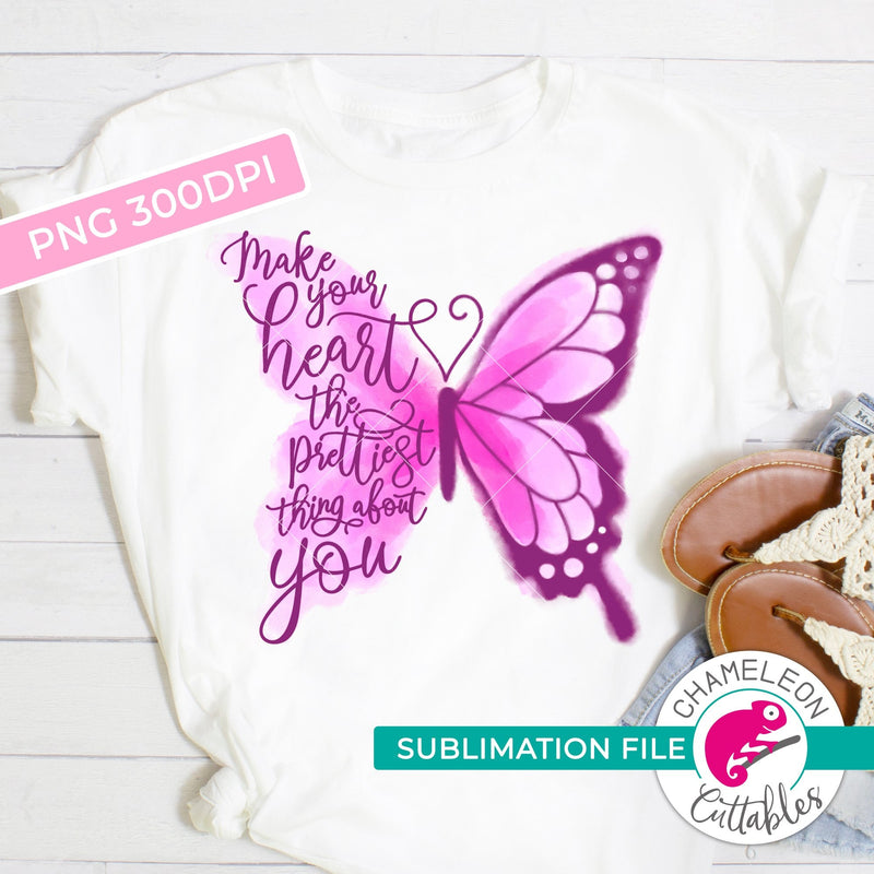 Sublimation design Make your heart the prettiest thing about you watercolor PNG file Sublimation PNG