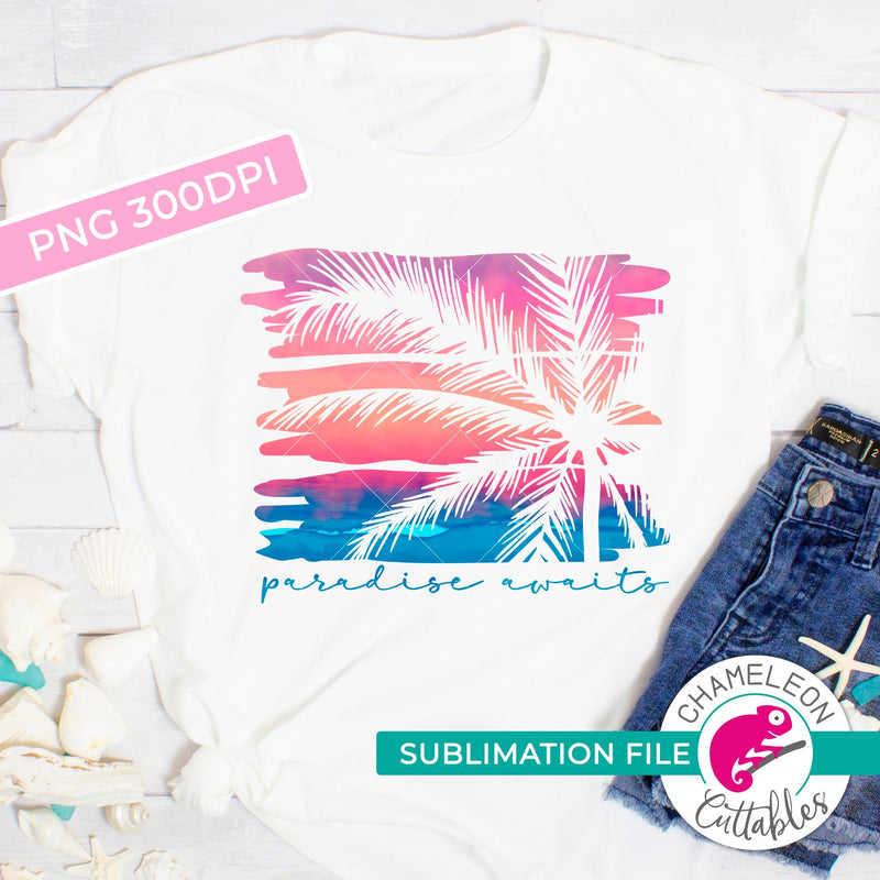 Sublimation design Paradise awaits PNG file Sublimation PNG