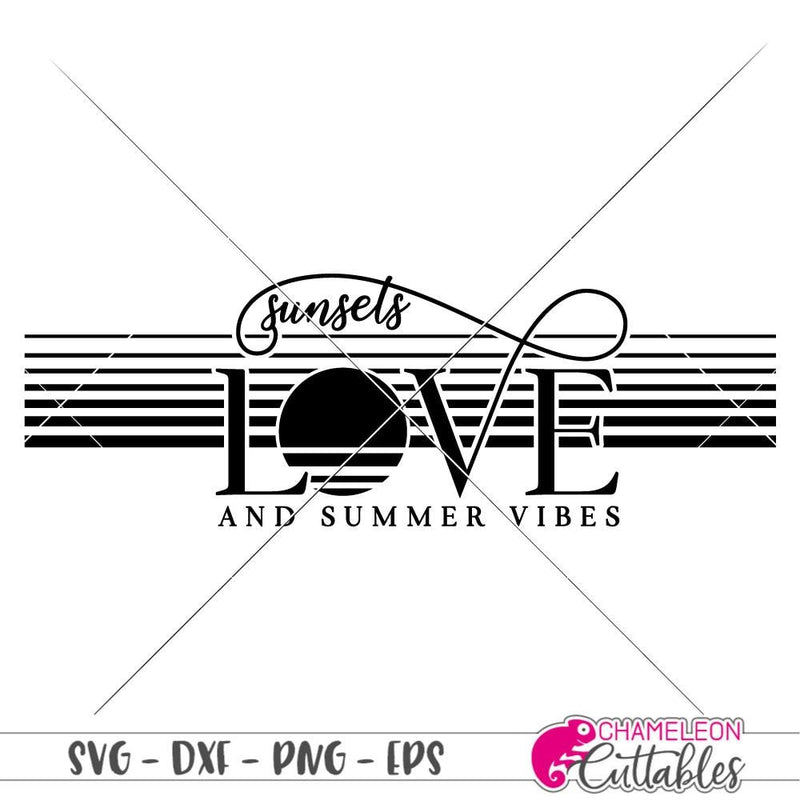 Sunsets Love and Summer Vibes svg png dxf eps SVG DXF PNG Cutting File