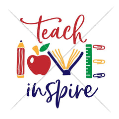 Teach Love Inspire Multi Color - School Teacher Appreciation Svg Png Dxf Eps Svg Dxf Png Cutting File