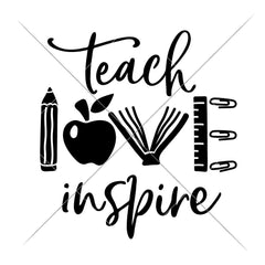 Teach Love Inspire - School Teacher Appreciation Svg Png Dxf Eps Svg Dxf Png Cutting File