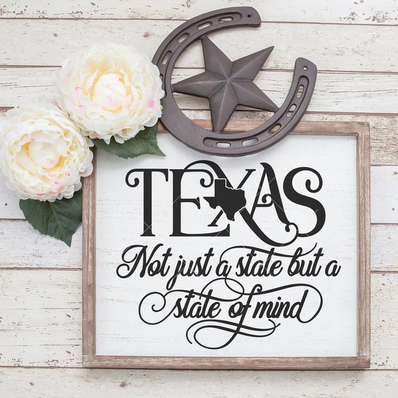 Texas Not Just A State But A State Of Mind Svg Png Dxf Eps Svg Dxf Png Cutting File