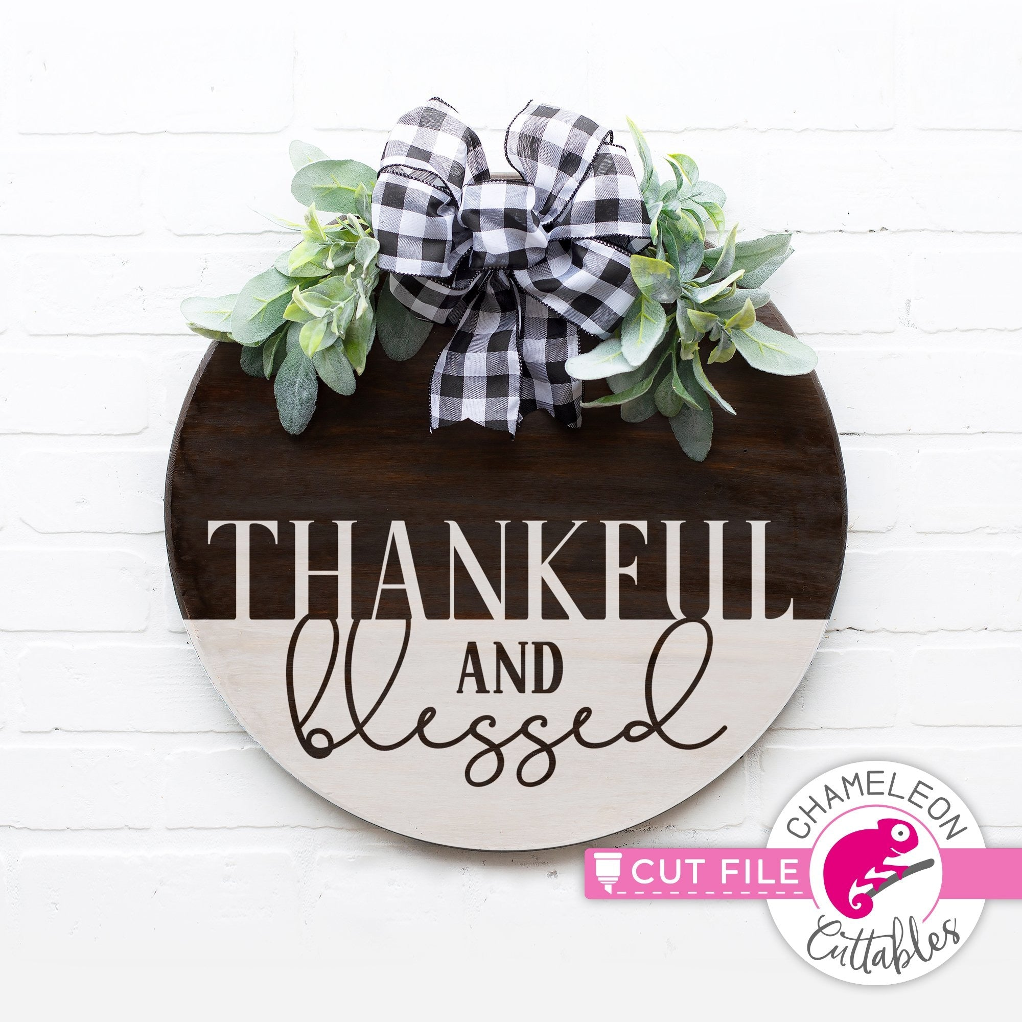 Thankful And Blessed For Round Sign Svg Png Dxf Eps Jpeg Chameleon Cuttables Llc