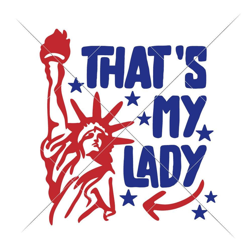 Thats My Lady - For Boys 4Th Of July Shirt Svg Png Dxf Eps Svg Dxf Png Cutting File