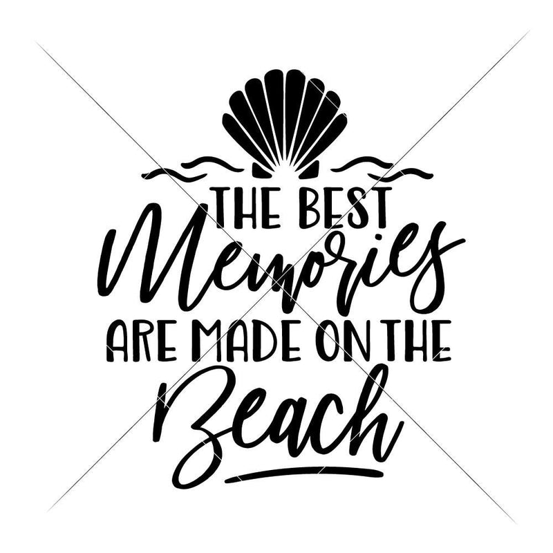 The Best Memories Are Made On The Beach Svg Png Dxf Eps Svg Dxf Png Cutting File