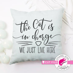The cat is in charge we just live here svg png dxf eps SVG DXF PNG Cutting File