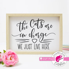 The cats are in charge we just live here svg png dxf eps SVG DXF PNG Cutting File