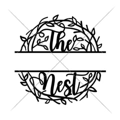 The Nest Split Design For Family Name Svg Png Dxf Eps Svg Dxf Png Cutting File