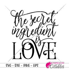 The secret Ingredient is Love svg png dxf eps SVG DXF PNG Cutting File