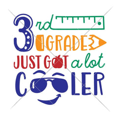 Third Grade Just Got A Lot Cooler Svg Png Dxf Eps Svg Dxf Png Cutting File