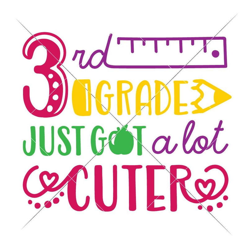 Third Grade Just Got A Lot Cuter Svg Png Dxf Eps Svg Dxf Png Cutting File