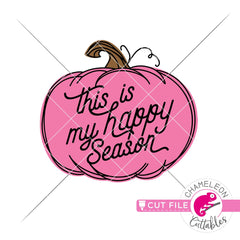 This is my happy season fall pumpkin svg png dxf eps jpeg SVG DXF PNG Cutting File