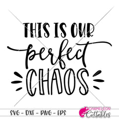 This Is Our Perfect Chaos Svg Png Dxf Eps Svg Dxf Png Cutting File