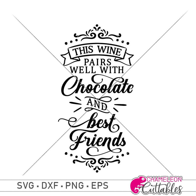 This Wine Pairs Well With Chocolate And Best Friends Svg Png Dxf Eps Svg Dxf Png Cutting File