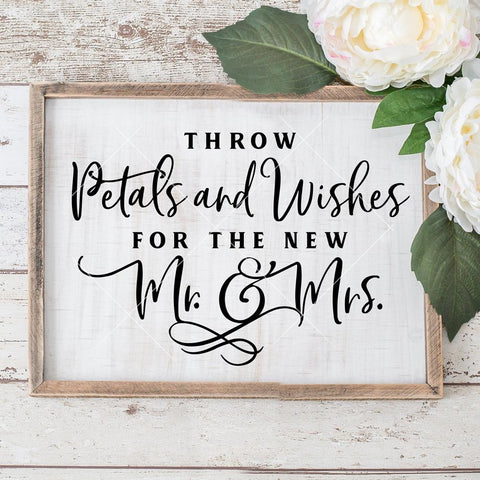 Throw Petals and Wishes for the new Mr. and Mrs. sign svg png dxf eps