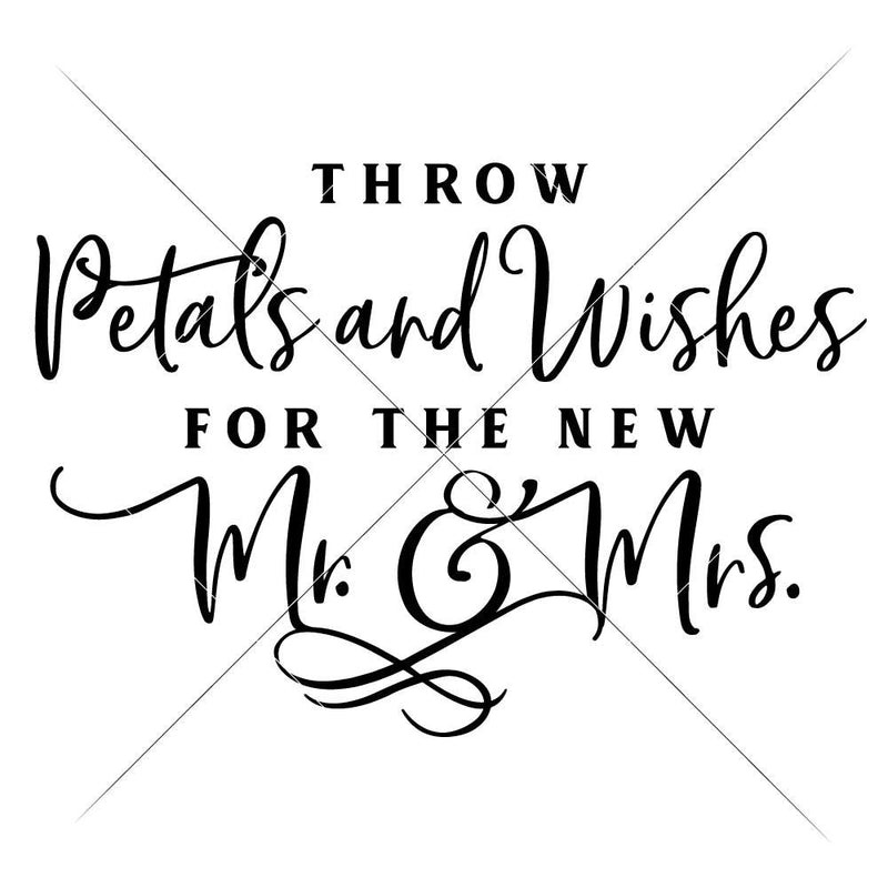 Throw Petals And Wishes For The New Mr. And Mrs. Sign Svg Png Dxf Eps Svg Dxf Png Cutting File