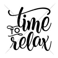 Time To Relax Svg Png Dxf Eps Svg Dxf Png Cutting File