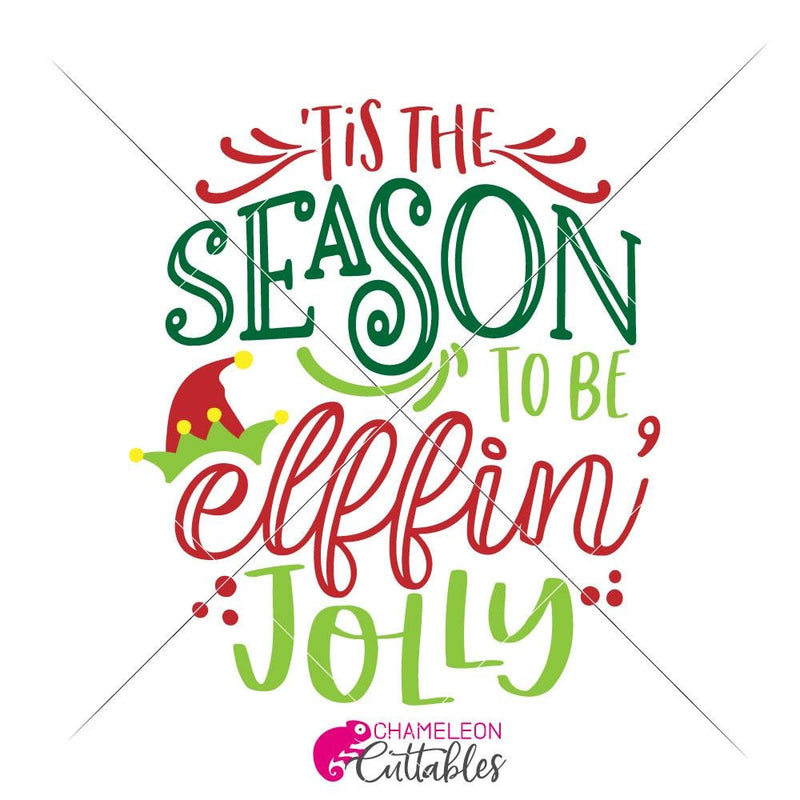 Tis The Season To Be Elffin Jolly Svg Png Dxf Eps Chameleon Cuttables Llc
