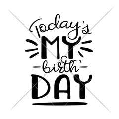 Today Is My Birthday Svg Png Dxf Eps Svg Dxf Png Cutting File